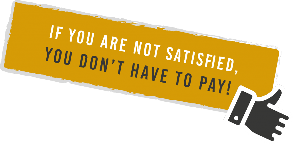 If you'r not satisfied, you dont have to pay - banner